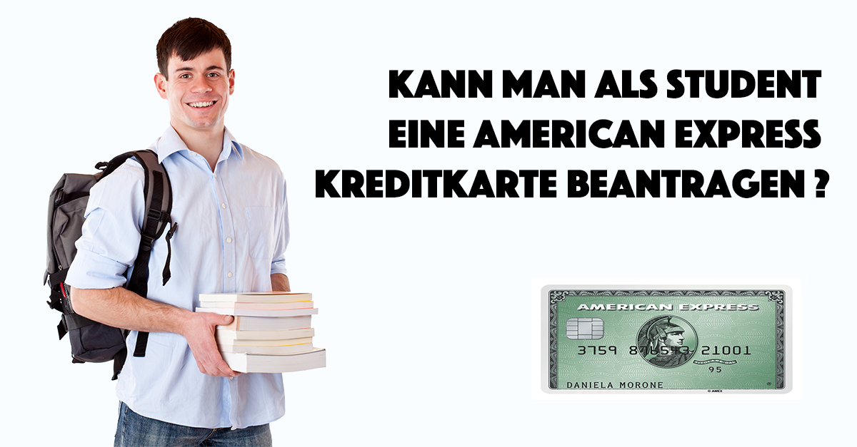 Kann man als Student eine American Express Kreditkarte beantragen
